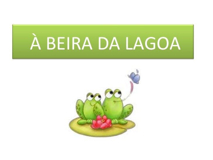 À BEIRA DA LAGOA