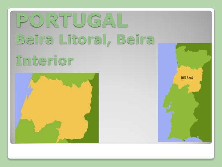 PORTUGALBeira Litoral, Beira Interior<br />