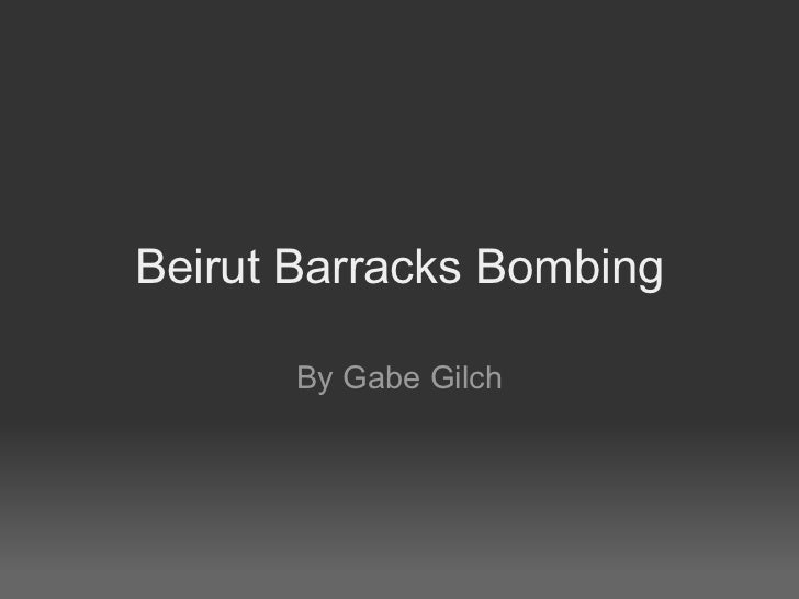Beirut Barracks Bombing By Gabe Gilch