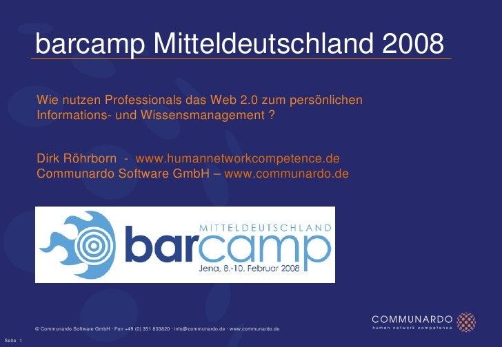 barcamp Mitteldeutschland 2008 Wie nutzen Professionals das Web 2.0 zum persönlichen Informations- und Wissensmanagement ?...