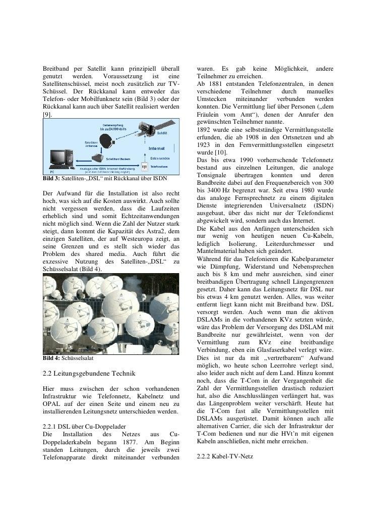 Breitband per Satellit kann prinzipiell überall       waren. Es gab keine Möglichkeit, andere genutzt werden.       Voraus...