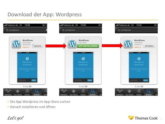 Download der App: Wordpress  • Die App Wordpress im App-Store suchen • Danach installieren und öffnen 3