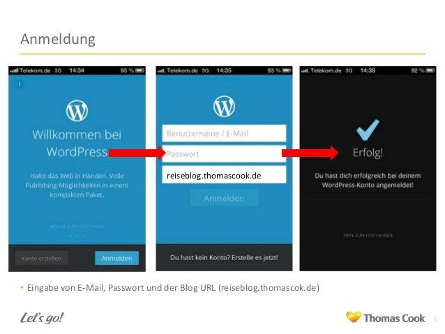 Anmeldung  reiseblog.thomascook.de  • Eingabe von E-Mail, Passwort und der Blog URL (reiseblog.thomascok.de) 5