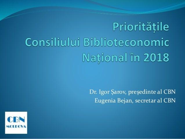Dr. Igor Şarov, preşedinte al CBN Eugenia Bejan, secretar al CBN