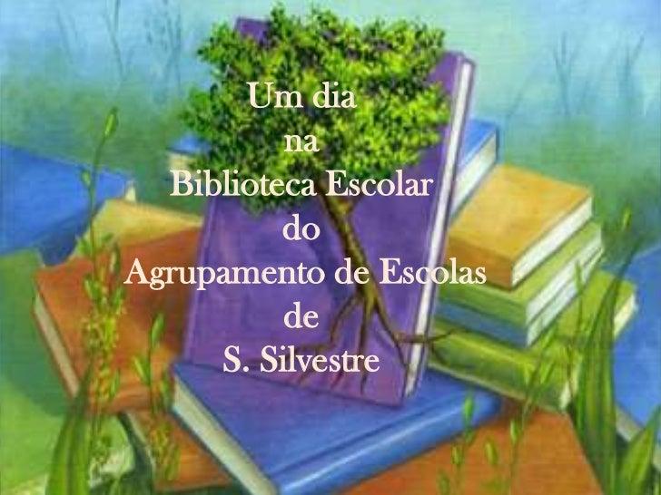 Um diana Biblioteca Escolar do Agrupamento de Escolas de S. Silvestre<br />