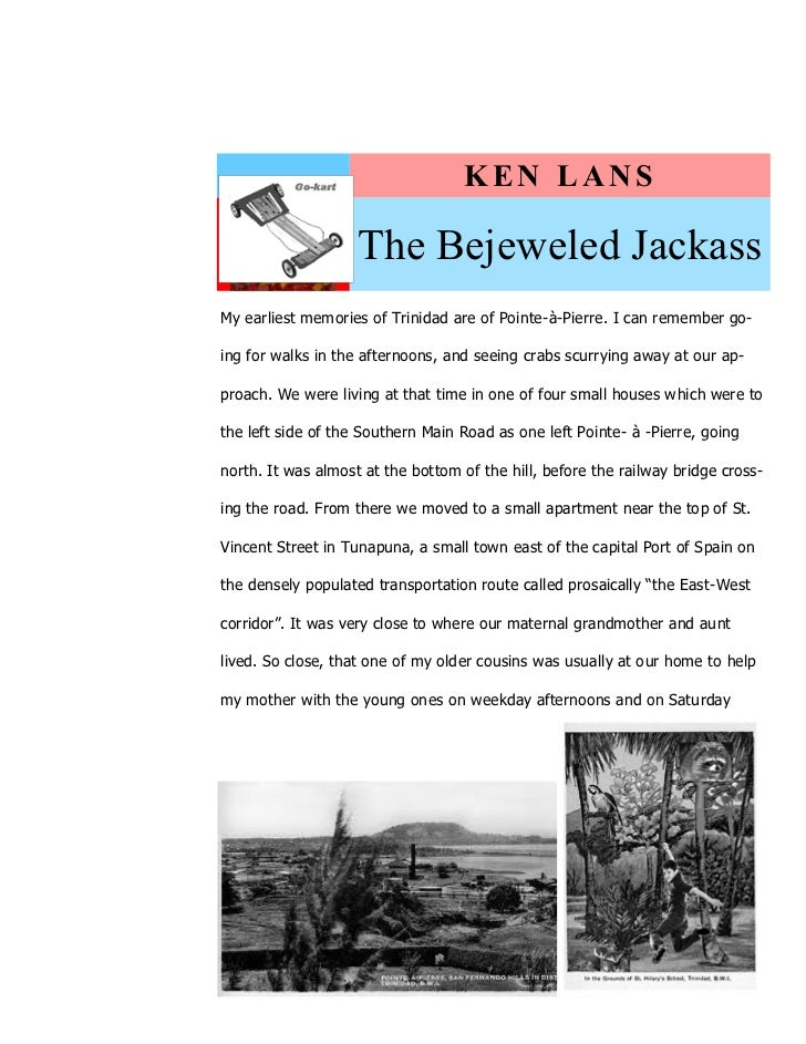 KEN LANS                    The Bejeweled JackassMy earliest memories of Trinidad are of Pointe-à-Pierre. I can remember g...