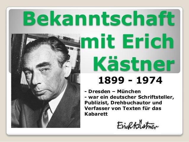 Bekanntschaft mit Erich Kästner 1899 - 1974 - Dresden – München - war ein deutscher Schriftsteller, Publizist, Drehbuchaut...