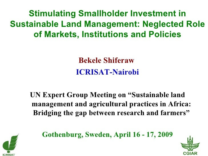 Stimulating Smallholder Investment in Sustainable Land Management: Neglected Role of Markets, Institutions and Policies <u...