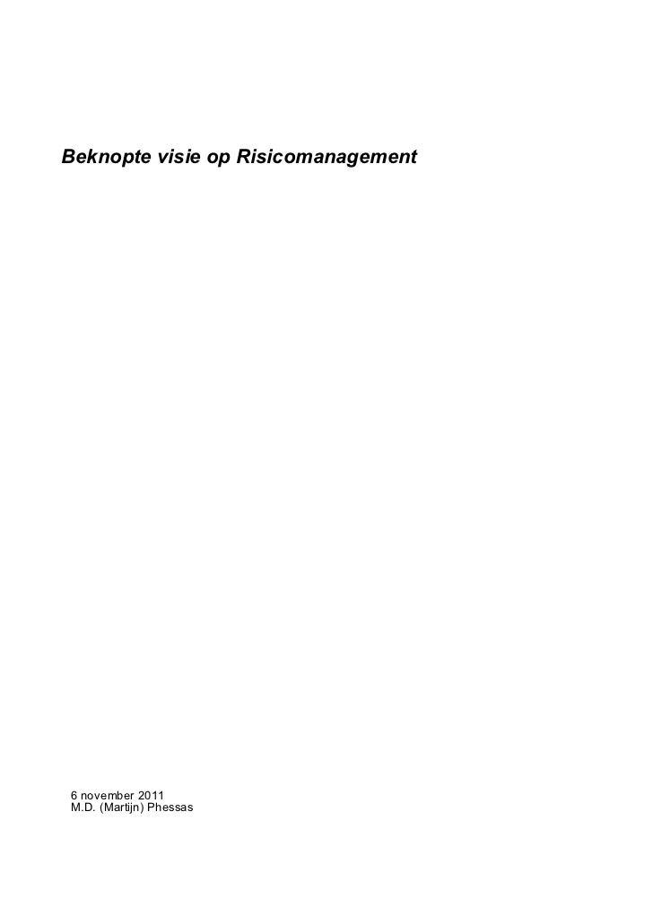 Beknopte visie op Risicomanagement6 november 2011M.D. (Martijn) Phessas