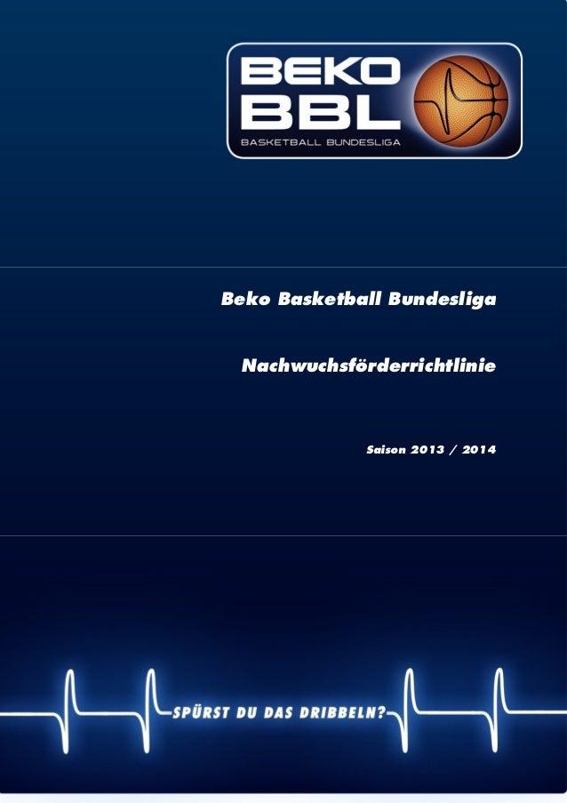 | 1 Beko Basketball Bundesliga Nachwuchsförderrichtlinie Saison 2013 / 2014