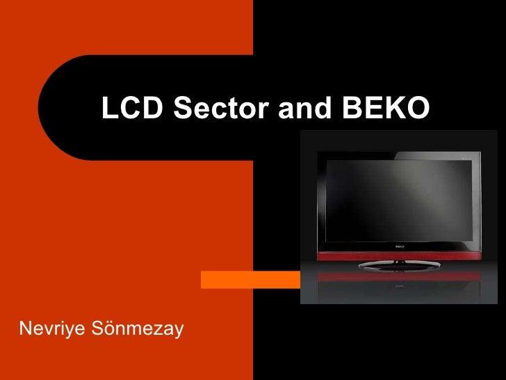 LCD Sector and BEKO Nevriye Sönmezay
