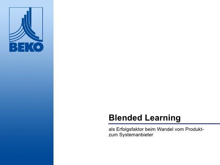 Blended Learning als Erfolgsfaktor beim Wandel vom Produkt- zum Systemanbieter