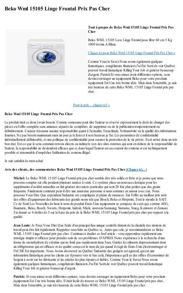 Beko Wml 15105 Linge Frontal Prix Pas CherPour le prix ... cliquez ici! »Beko Wml 15105 Linge Frontal Prix Pas CherLe prod...