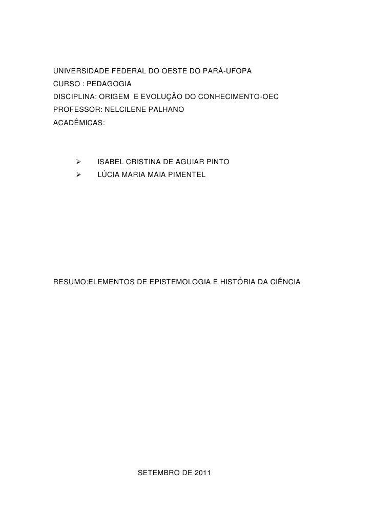 UNIVERSIDADE FEDERAL DO OESTE DO PARÁ-UFOPACURSO : PEDAGOGIADISCIPLINA: ORIGEM E EVOLUÇÃO DO CONHECIMENTO-OECPROFESSOR: NE...