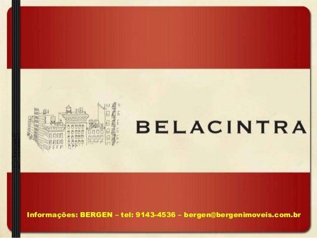 Informações: BERGEN – tel: 9143-4536 – bergen@bergenimoveis.com.br