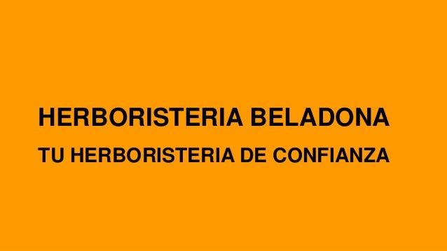 HERBORISTERIA BELADONA TU HERBORISTERIA DE CONFIANZA