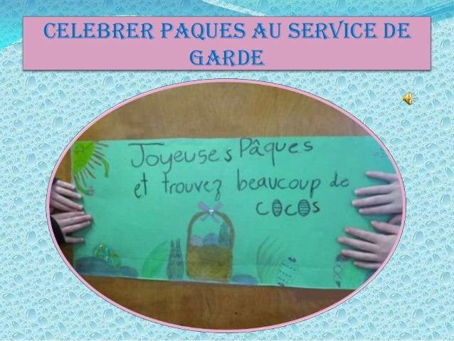 CELEBRER PAQUES AU SERVICE DE           GARDE