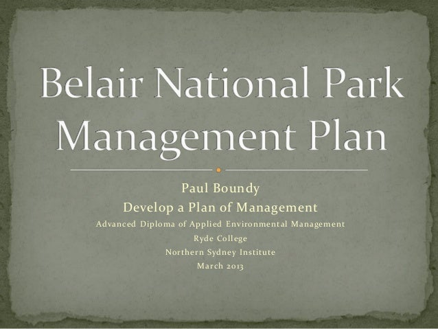 Paul Boundy     Develop a Plan of ManagementAdvanced Diploma of Applied Environmental Management                    Ryde C...