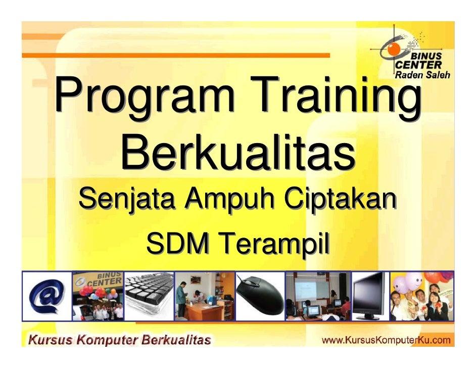 Program Training    Berkualitas  Senjata Ampuh Ciptakan      SDM Terampil
