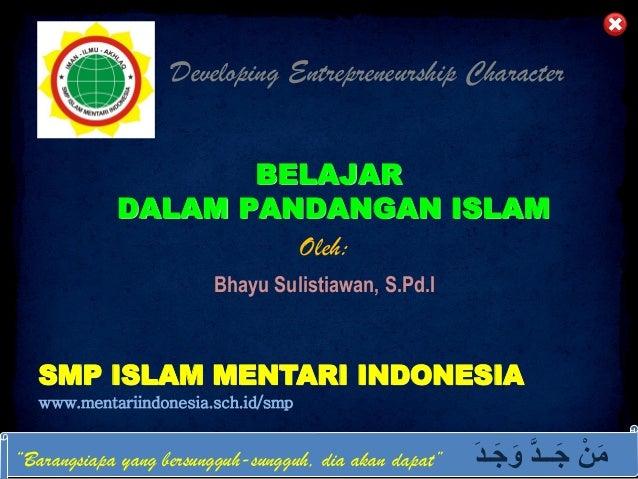 DIKLAT/BIMTEK KTSP 2009 DEPARTEMEN PENDIDIKAN NASIONAL HALAMAN BELAJAR DALAM PANDANGAN ISLAM Oleh: Bhayu Sulistiawan, S.Pd...