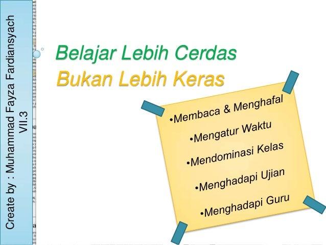 Create by : Muhammad Fayza Fardiansyach                 VII.3                         Bukan Lebih Keras                   ...