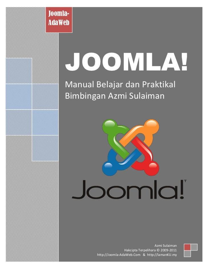 Joomla-AdaWeb     JOOMLA!     Manual Belajar dan Praktikal     Bimbingan Azmi Sulaiman                                    ...