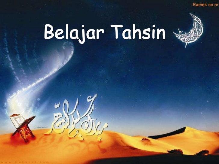 • Tahsin adalah tajwid. Dan tajwid adalah  tahsin.• Tahsin berasal dari kata   –     –• Tajwid berasal dari kata      –   ...