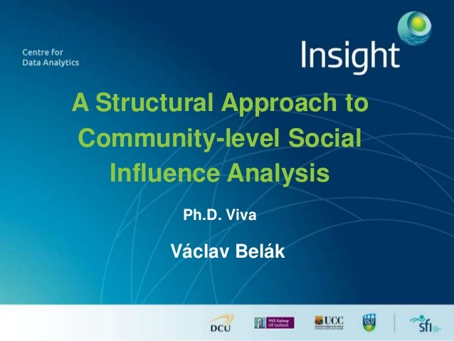 A Structural Approach to Community-level Social Influence Analysis Ph.D. Viva  Václav Belák
