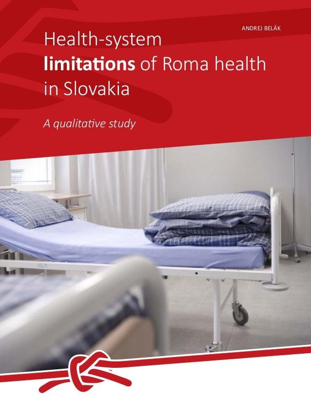 ANDREJ BELÁK  Health-system limitations of Roma health in Slovakia A qualitative study