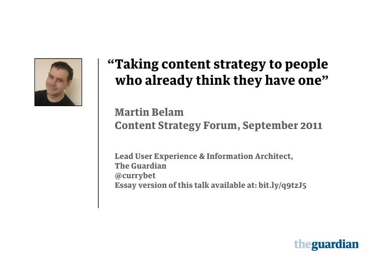 """""""Taking content strategy to people who already think they have one"""" Martin Belam Content Strategy Forum, September 2011 Le..."""