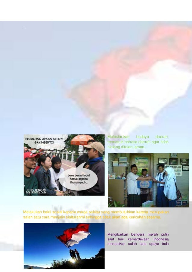 negara dengan cara menghirmati Bendera Indonesia Ikut berpartisipasi dalam kegiatan masyarakat berarti ikut berupaya agar ...