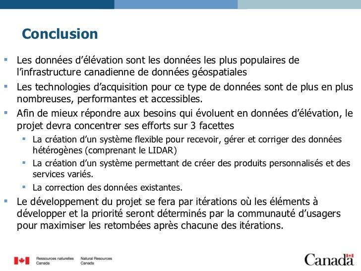 Conclusion <ul><li>Les données d'élévation sont les données les plus populaires de l'infrastructure canadienne de données ...