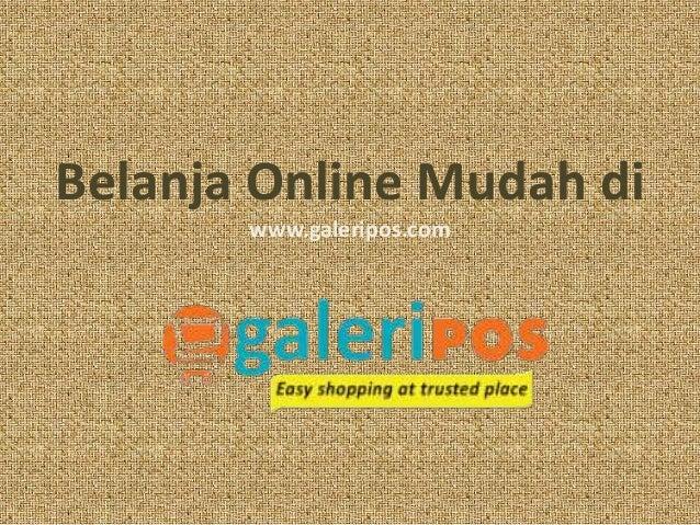 Belanja Online Mudah di www.galeripos.com