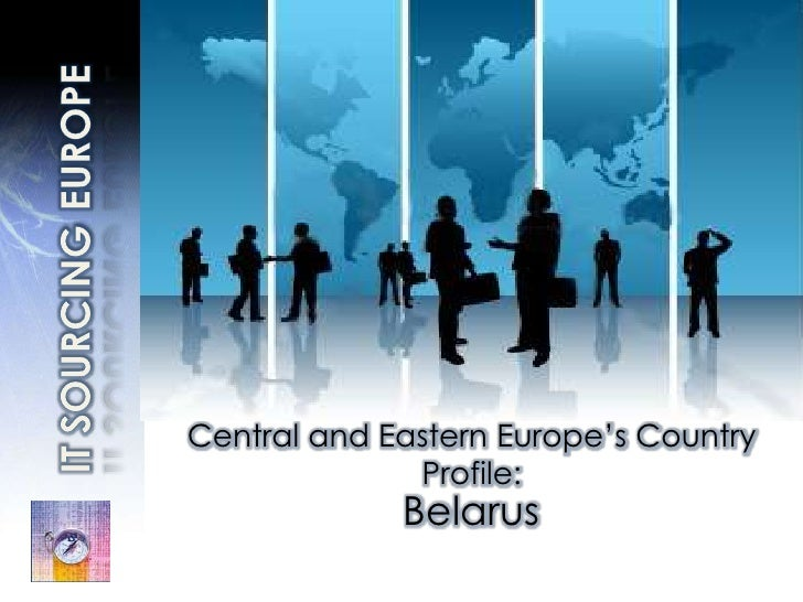 IT SOURCINGEUROPE<br />Central and Eastern Europe's Country Profile:<br />Belarus <br />