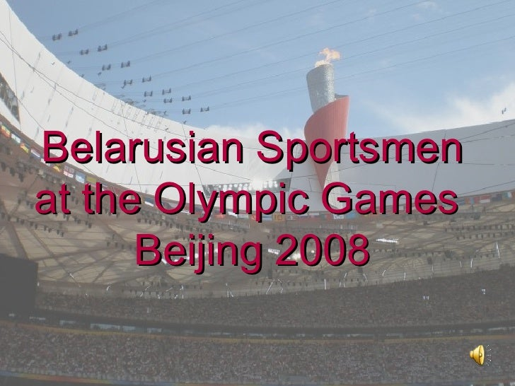 Belarusian Sportsmenat the Olympic Games      Beijing 2008