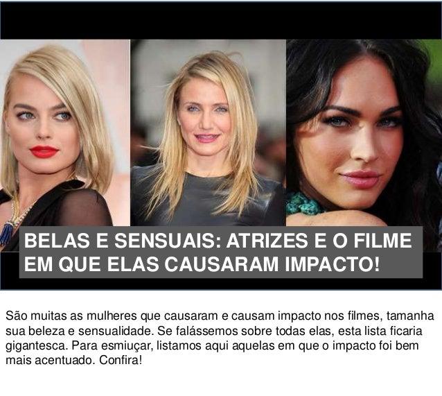 São muitas as mulheres que causaram e causam impacto nos filmes, tamanha sua beleza e sensualidade. Se falássemos sobre to...