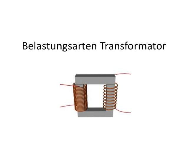 Belastungsarten Transformator