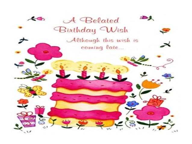 Belated Birthday Wishes – Belated Happy Birthday Greetings