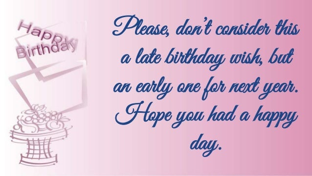 Belated happy birthday wishes quotes images 7 m4hsunfo