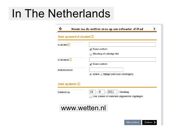 In The Netherlands        www.wetten.nl