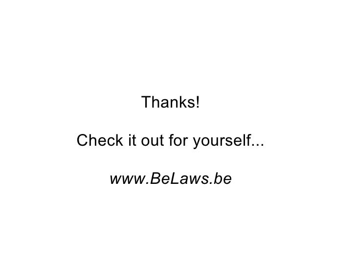 Thanks!Check it out for yourself...    www.BeLaws.be