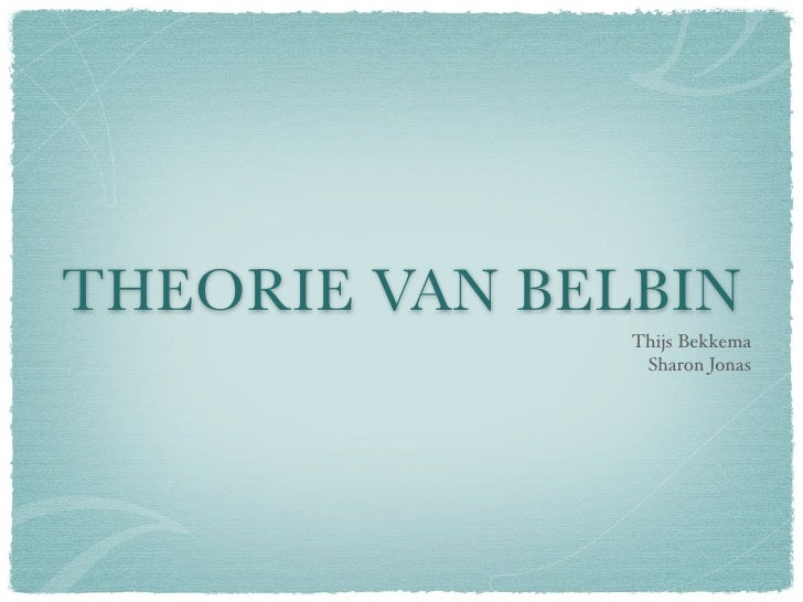 belbin theorie Belbin group role theory  dr belbin advises for team work it is best for people to play on their key strengths in order to maximize resources.