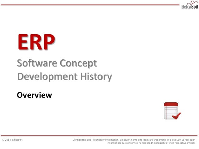 ERP Software Concept Development History Overview Confidential and Proprietary Information. BelcaSoft name and logos are t...