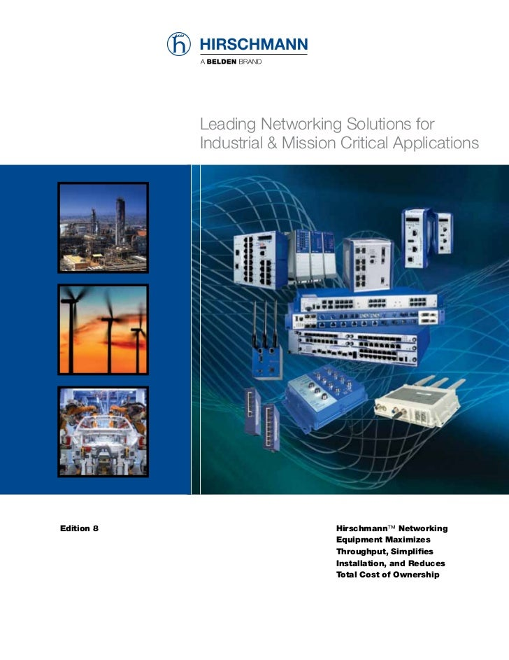 Leading Networking Solutions for            Industrial & Mission Critical ApplicationsEdition 8                       Hirs...