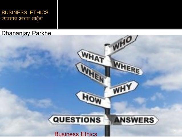 Dhananjay Parkhe Business Ethics 1