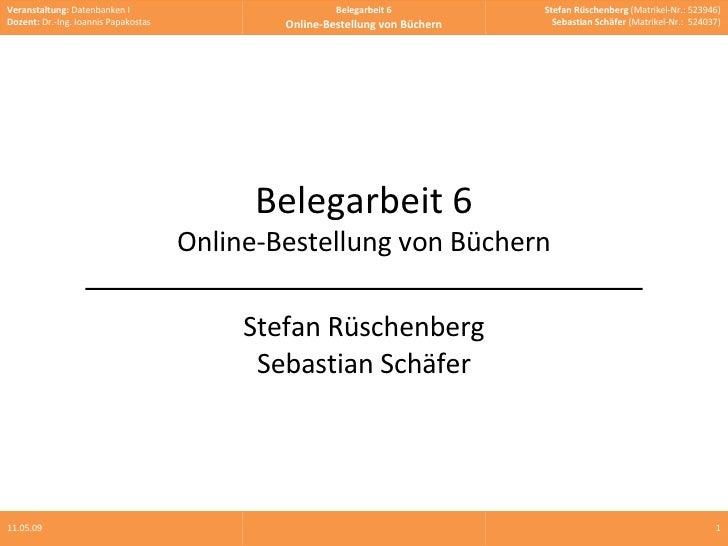 10.06.09 Belegarbeit 6 Online-Bestellung von Büchern Stefan Rüschenberg Sebastian Schäfer