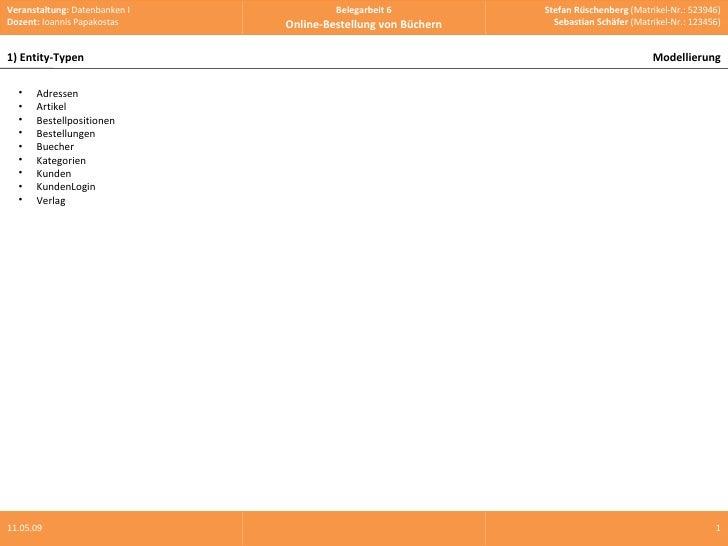 10.06.09 <ul><li>Adressen </li></ul><ul><li>Artikel </li></ul><ul><li>Bestellpositionen </li></ul><ul><li>Bestellungen </l...