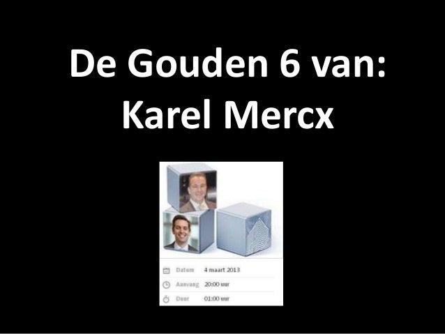 De Gouden 6 van:  Karel Mercx