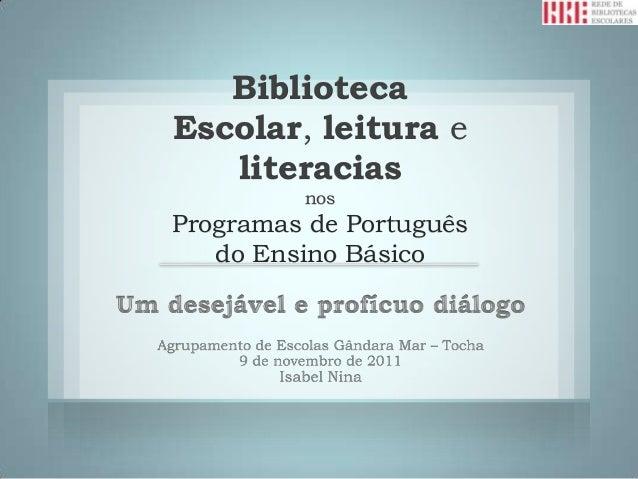 BibliotecaEscolar, leitura e   literacias         nosProgramas de Português   do Ensino Básico
