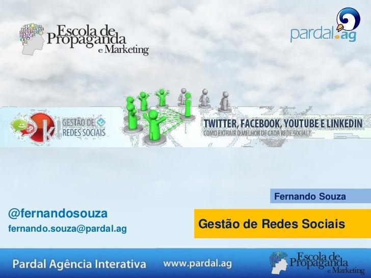Fernando Souza@fernandosouzafernando.souza@pardal.ag   Gestão de Redes Sociais